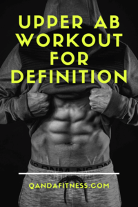 upper ab workout for definition  qanda fitness